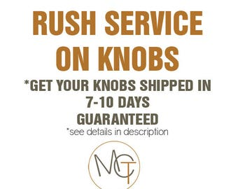 Add RUSH Service To Your Knob Order