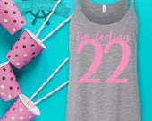I'm feeling 22, Birthday girl, Birthday tank top, Twentieth birthday, Birthday squad, Tank tops