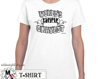 World's Okayest Funny Shirt - Personalized Women's Shirt Custom Shirt Design - World's Okayest Mom, Okayest Aunt, Okayest Sister, Girlfriend