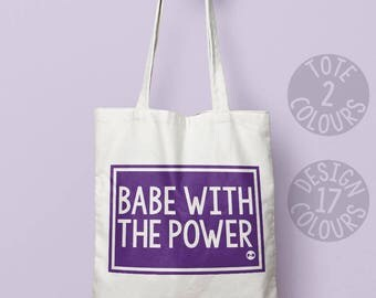 Babe with the Power, cotton tote bag, canvas tote bag, strong tote bag, present for teen girl best friend david bowie motivation, resistance
