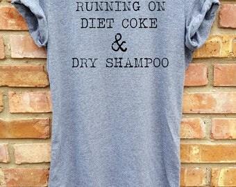 unisex shirt,women shirt,women clothing,fashion shirt,shirt,grey, women tank,women top,workout shirt,running on diet coke and dry shampoo