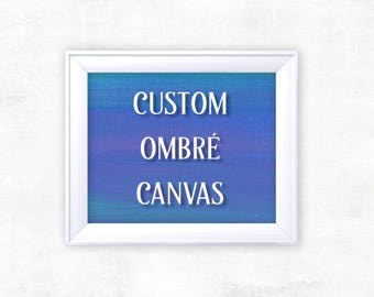CUSTOM Ombre Quote Canvas | Home Decor | Calligraphy | Pop Punk