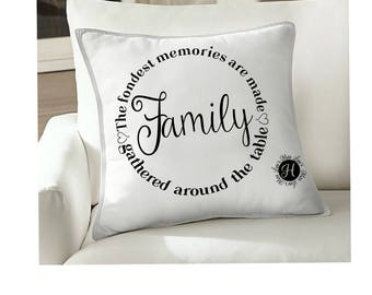 Family The fondest Memories are made gathered around the table    t shirt  decal Pillow svg home decor DFX SVG Cut file  Cricut explore file