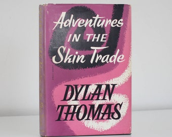 Dylan Thomas - Adventures in the Skin Trade 1950's vintage hardback book Putnam London classic Welsh literature