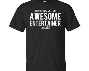 Entertainer Shirt, Entertainer Gifts, Entertainer, Awesome Entertainer, Gifts For Entertainer, Entertainer Tshirt
