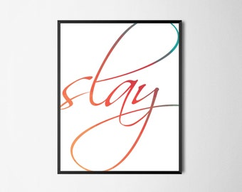 Printable Wall Art | Slay | Instant Download