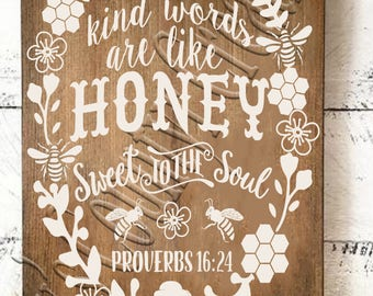 Kind words are like Honey Sweet to the Soul  Proverbs    SVG, PNG, JPEG