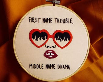First Name Trouble, Middle Name Drama Hoop Art, Embroidery Art