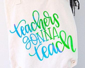 Teachers Gonna Teach - Hand Lettered SVG