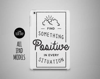 Positive Inspiration iPad Mini Case iPad Case iPad Air Case Typography iPad Air 2 Case iPad 4 Case 3 iPad 4 Mini Case Tablet Case iPad Cover