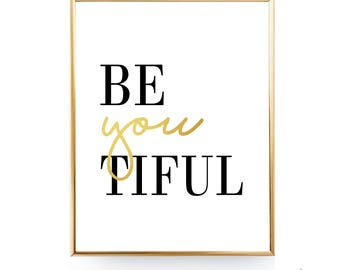 BeYoutiful Print Typography Print Home Decor BeYoutiful Printable Art BeYoutiful Quote Gold Print Motivational Print Wall Decor Unique