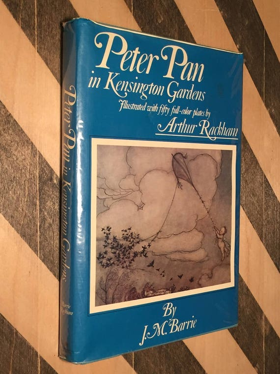 Peter Pan in Kensington Gardens by J. M. Barrie, Illutrated by Arthur Rackham