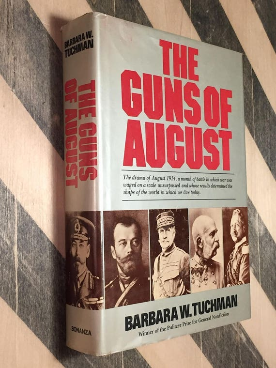 a review of the novel the guns of august by barbara tuchman It is seldom that a book combining at once such valuable historical material with such an excellent the guns of august more by barbara w tuchman.