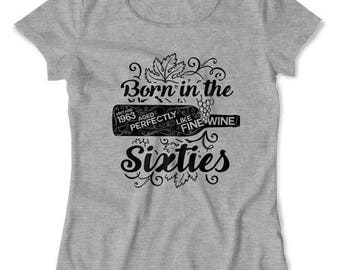 Custom Birthday Shirt 55th Birthday Gifts For Her Wine Drinker Bday T Shirt Vintage 1963 Aged Perfectly Like Fine Wine Ladies Tee DAT-1358
