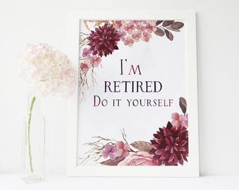 im retired do it yourself, funny retirement, funny retirement card, funny retirement gifts, retirement gifts for women, retirement gifts