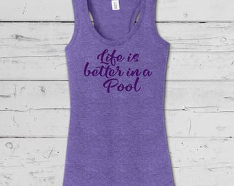 "Summer Poolside ""Life is better in a Pool"", Up Beat Summer Collection, Soft comfy mens and ladies tees,tanks and Vnecks."