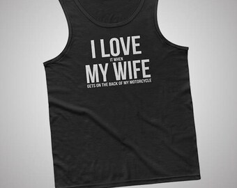 I Love My Wife Motorcycle Rider Biker Tank / T-Shirt