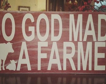 So God Made A Farmer Sign-Custom
