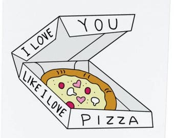 Pizza Love greeting card / funny romantic card / pizza lovers