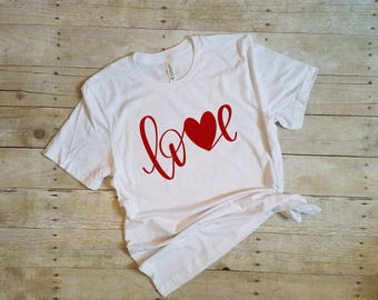 Love T shirt - Valentines Day Shirts - Womens Valentines Shirts - Heart Shirt - Cute Clothes - Valentines Gift - For Her - For Wife