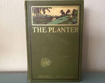 Vintage Book The Planter / Herman Whitaker / 1909