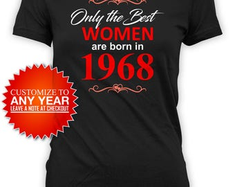 50th Birthday Gift Ideas For Her Birthday T Shirt Personalized Shirt Custom Year Bday The Best Women Are Born In 1968 Birthday Tee - BG476