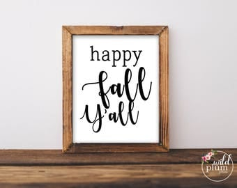 Fall Printable Happy Fall Y'all Printable- Instant Download