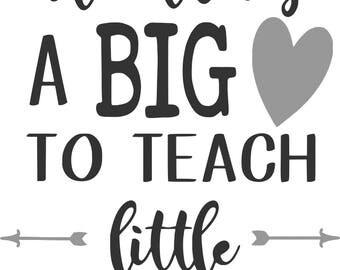 It Takes A Big Heart To Teach Little Minds SVG Digital Cut Files