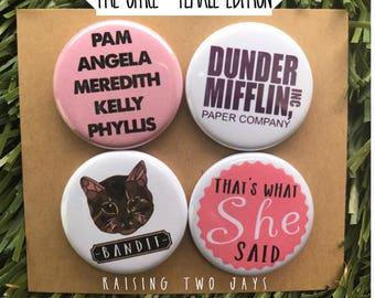 Female Edition - The Office TV Show Buttons, Dunder Mifflin, Pam Beasley, Halpert, Gift for Her, Save Bandit, Angela, Kelly,Phyllis,Meredith