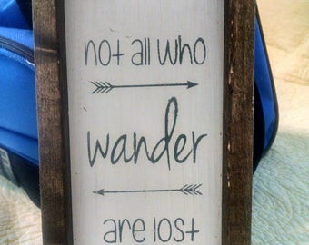 Not All Who Wander Are Lost Painted Wooden Sign
