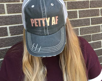 Petty AF Distressed Trucker Hat-Black with Rose Gold Text