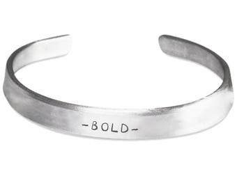 Inspirational Bracelet - Bold - Hand Stamped Aluminum Metal Cuff Bracelet - Inspirational Motivational Saying - Gift For Her, Friend