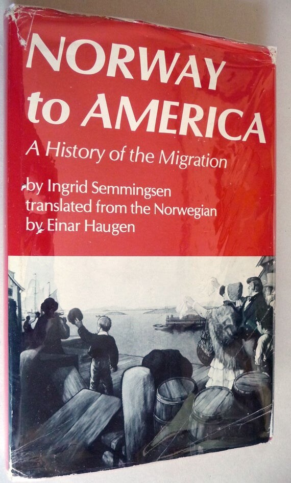 Norway to America: A History of the Migration 1978 by Ingrid Semmingsen Hardcover w/ Dust Jacket