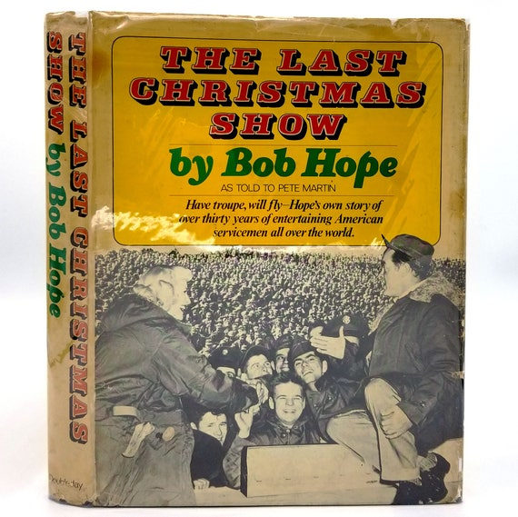 The Last Christmas Show by Bob Hope & Pete Martin 1974 Signed Hardcover HC w/ Dust Jacket DJ - Doubleday - USO Show