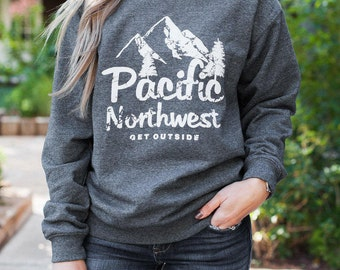 Pacific Northwest Get Outside Crew Neck Sweatshirt. PNW Clothing. PNW Tee. Washington Oregon Idaho gear. PNW Gear. The Great Outdoors.