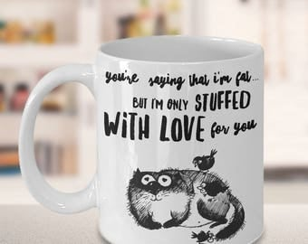 Funny Cat Mug- I Am Not A Fat -True Love For My Wife/Mommy/Husband