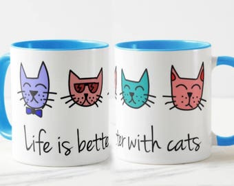 Life is Better with Cats Mug // Gift for Sister // Christmas Gift for Mom // Mug for cat lovers - 11 or 15 oz
