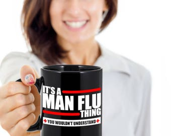 Funny Coffee Mug Gift Idea For Men/Boyfriends/Husbands - Man Flu Coffee Cup - You Wouldn't Understand - Hilarious Gift Idea For Your Hubby