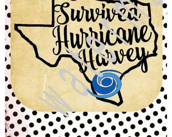 Texas SVG - I survived Hurricane Harvey shirt Texas -silhouette cameo cricut DXF Texas hurricane Harvey svg Hurricane svg Texas iron on