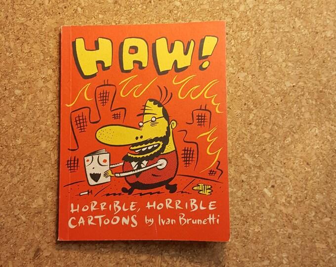 HAW! Horrible, Horrible Cartoons by Ivan Brunetti Book 2001 Fantagraphics Books