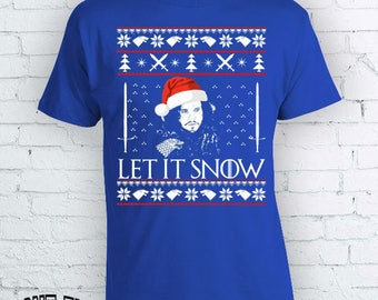 Let it Snow - Jon Snow Game of Thrones Christmas Holidays Ugly Sweater T-shirt - Ugly but cute Christmas Sweather t shirt FEA337