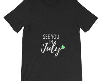 See You in July Pregnancy Announcement New Baby Mom Pregnant Gender Neutral Reveal Green Heart Adult Shirt