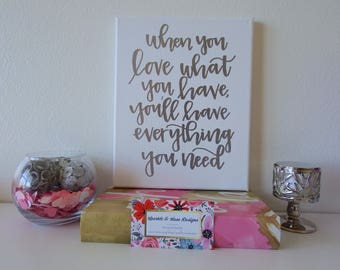 Love What You Have | Canvas | Embossed | Original Hand-Lettering