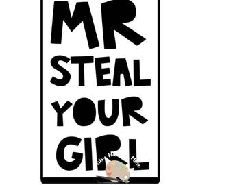 Mr Steal your girl SVG png jpg CUT file digital download, cute boy birthday t-shirts, Cool Dude boy svg, Mom of boys cool t-shirts svg files