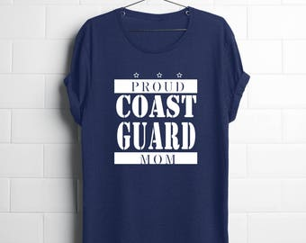 Coast Guard Mom| Coast Guard Parent| Coast Guard Mom Shirt| Coast Guard Mother| Coast Guard Gift| Military Mom Tshirt| Proud Coast Guard Mom