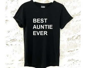 Shirt Best Auntie Ever, Black T-shirt, Gift for Auntie, Auntie Shirt, Auntie Tee, BAE T shirt, Auntie Top, T-Shirt for Auntie