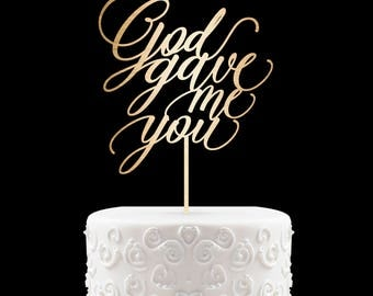 God Gave me You Cake Topper, Love Wedding Cake Topper, Engagement Cake Topper, Bridal Shower Cake Topper, Calligraphy Cake Topper Words 57