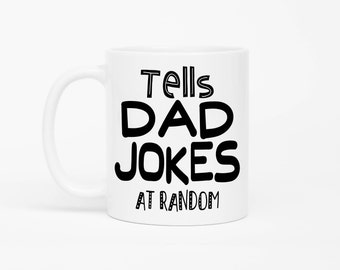 Funny Fathers Day Gift,Funny Dad Gift,Dad Jokes Mug,Dad Mug,Gift For Dad,Fathers Day Gift,Dad Birthday Idea,Tells Dad Jokes At Random Mug