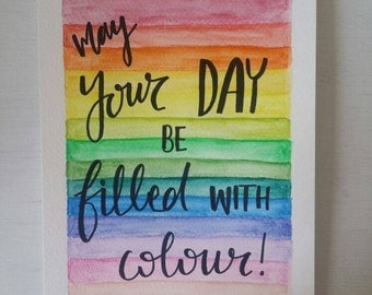 May Your Day Be Filled With Colour print