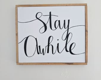 Stay Awhile Wood Framed Canvas Quote Sign